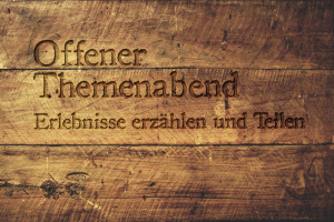 Offener Themenabend